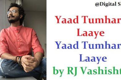 Yaad Tumhari Laaye by RJ Vashishth