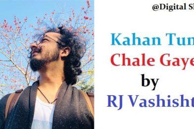 Kahan Tum Chale Gaye by RJ Vashishth