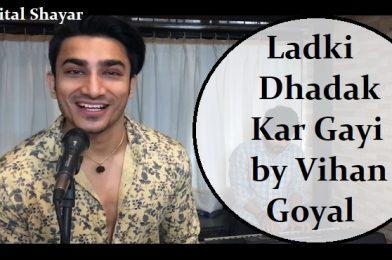Ek Ladki Dhadak Kar Gayi by Vihaan Goyal