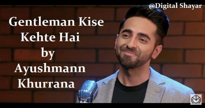 Gentleman Kise Kehte Hai by Ayushmann Khurrana